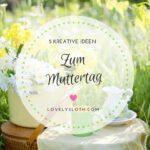 fuenf-kreative-ideen-zum-muttertag-lovelylsoth-header